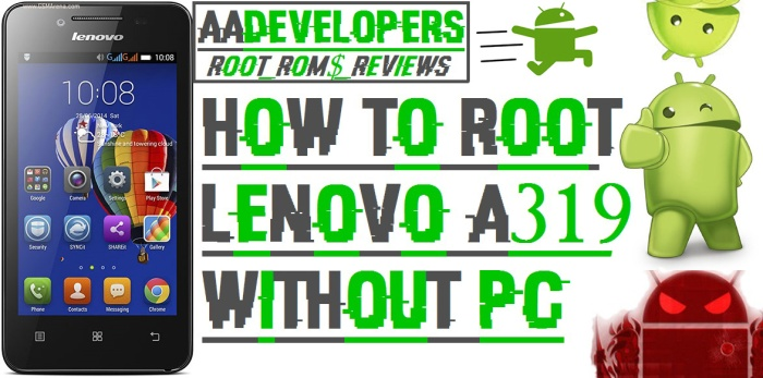 How To Root Lenovo A319 Without PC Using Kingoroot