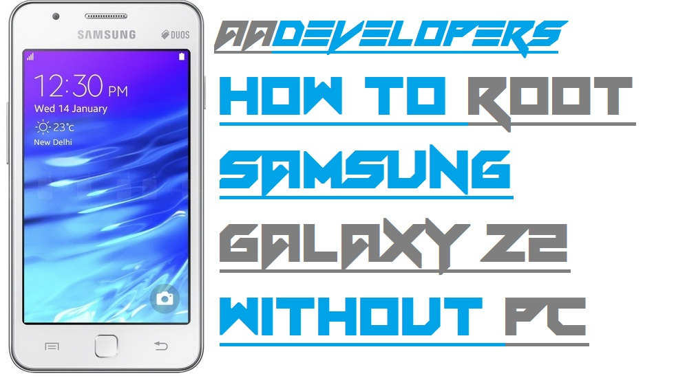 How To Root Samsung Z2 Without Pc – Aadevelopers