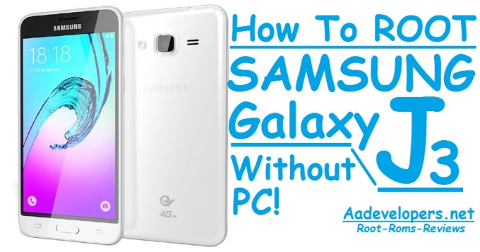 How To Root Samsung J3 Without Pc – Aadevelopers