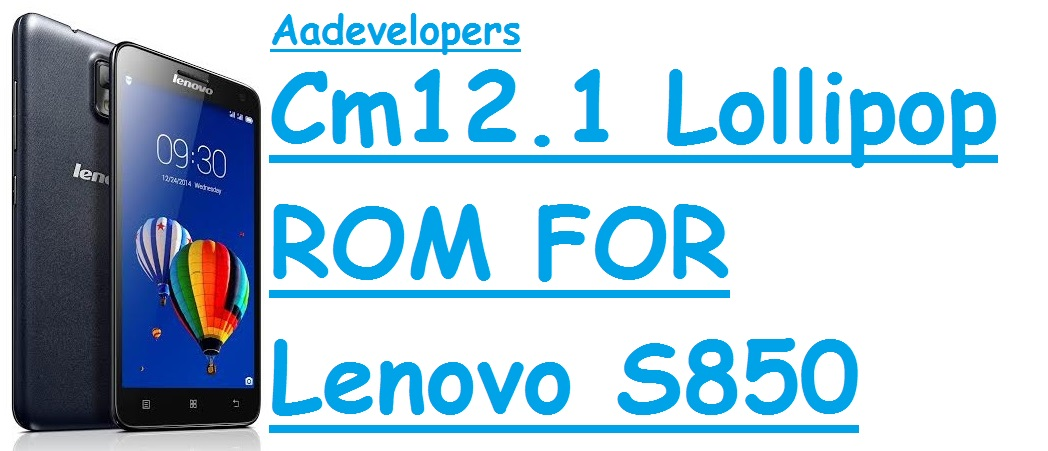 cm12.1 custom rom for lenovo s850