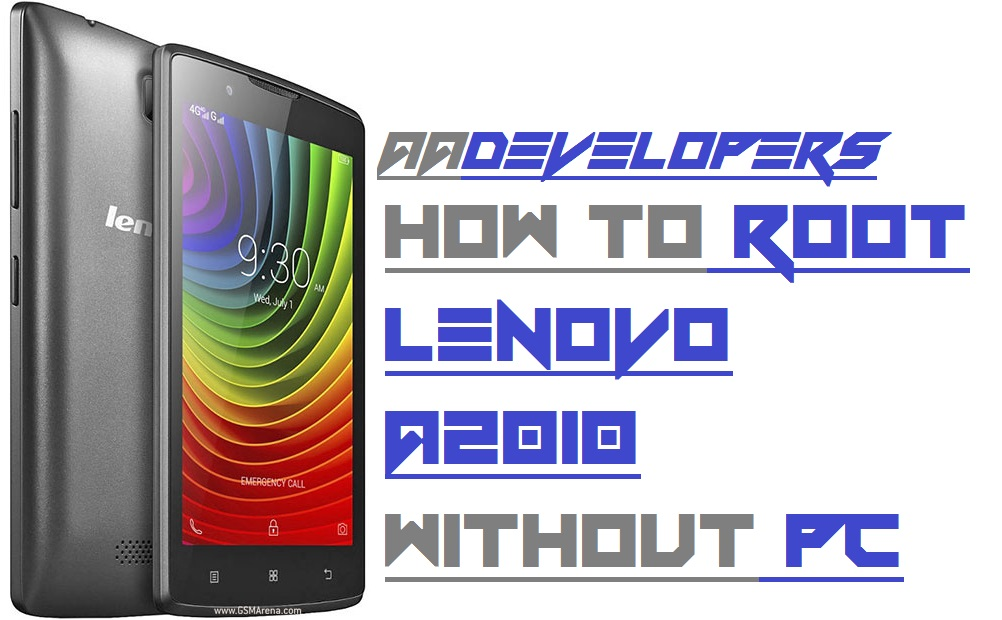 How To Root Lenovo A2010 Without Pc – Aadevelopers