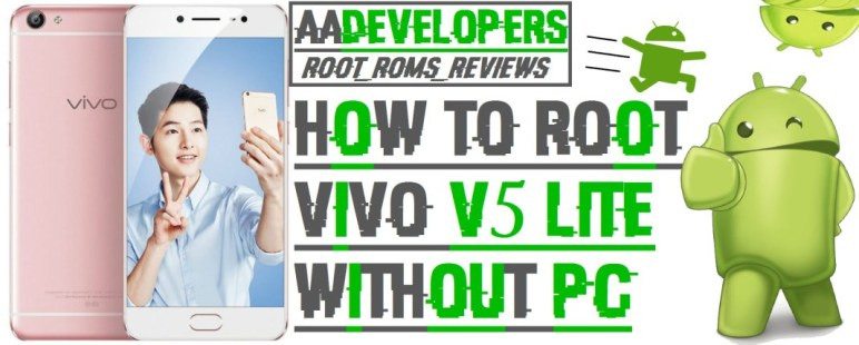 How to Root Vivo V5 Lite Without PC Using Rooting Apps