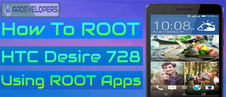 How to Root HTC Desire 728 Without PC Using Rooting Apps – Aadevelopers